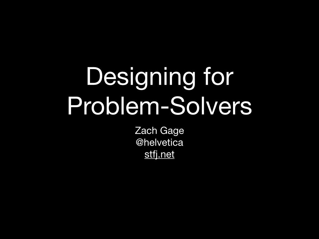 designing for problem solvers zach gage nov
